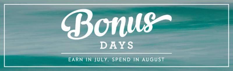 Bonus Days begin July 7th